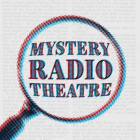 Mystery Radio Theatre - In magnifying glass